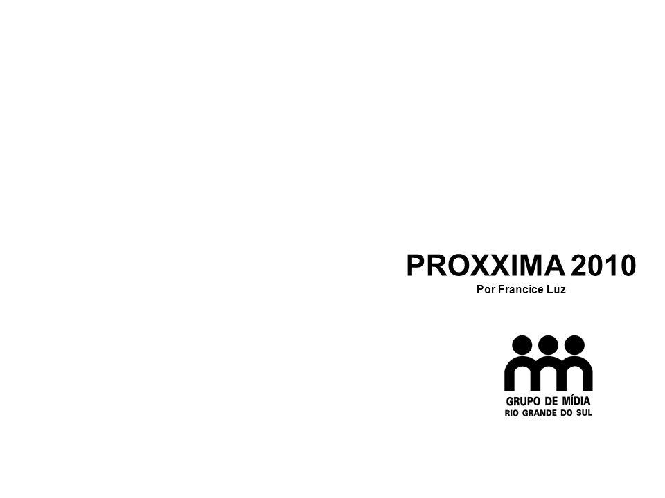 PROXXIMA 2010 Por Francice Luz