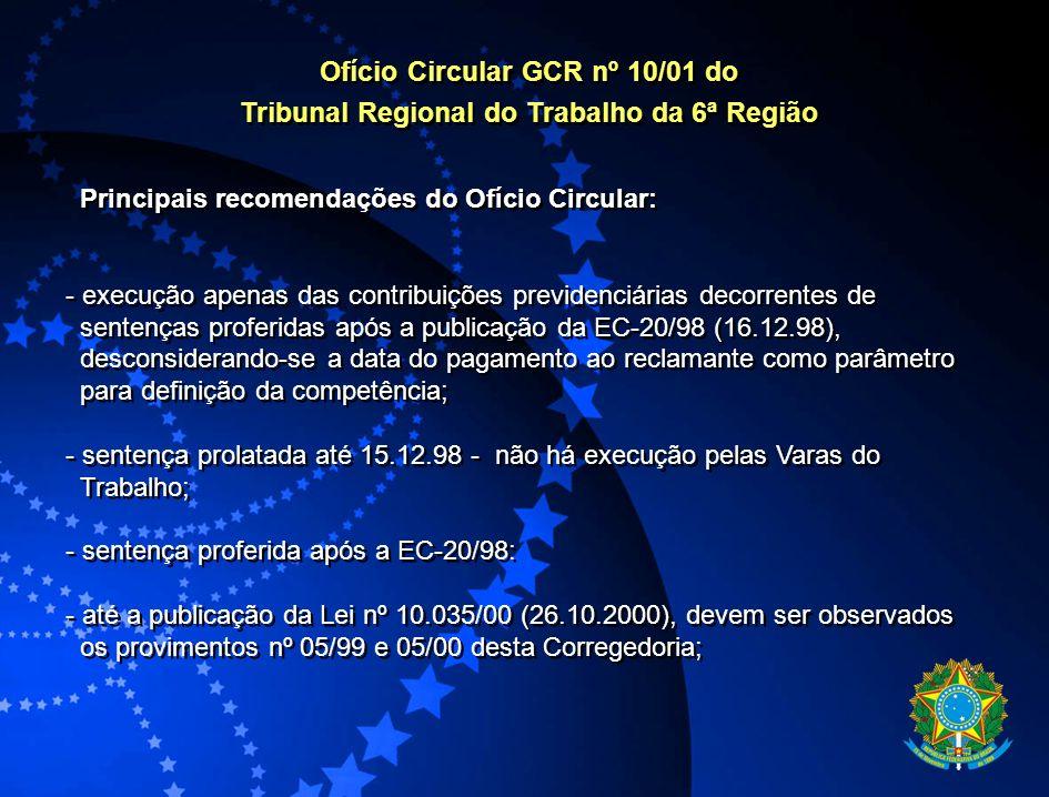 Ofício Circular GCR nº 10/01 do Tribunal Regional do Trabalho da 6ª Região Ofício Circular GCR nº 10/01 do Tribunal Regional do Trabalho da 6ª Região