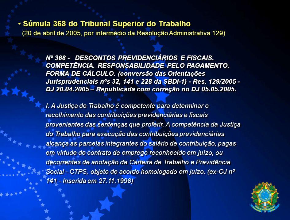 Súmula 368 do Tribunal Superior do Trabalho (20 de abril de 2005, por intermédio da Resolução Administrativa 129) Súmula 368 do Tribunal Superior do T