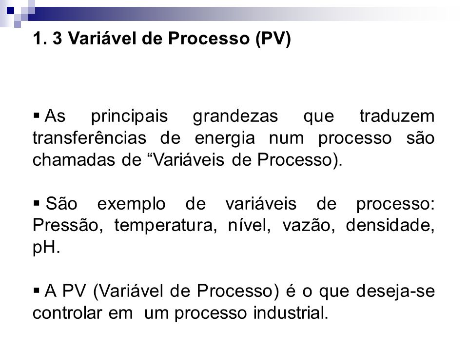 1. 3 Variável de Processo (PV) PV = Temperatura