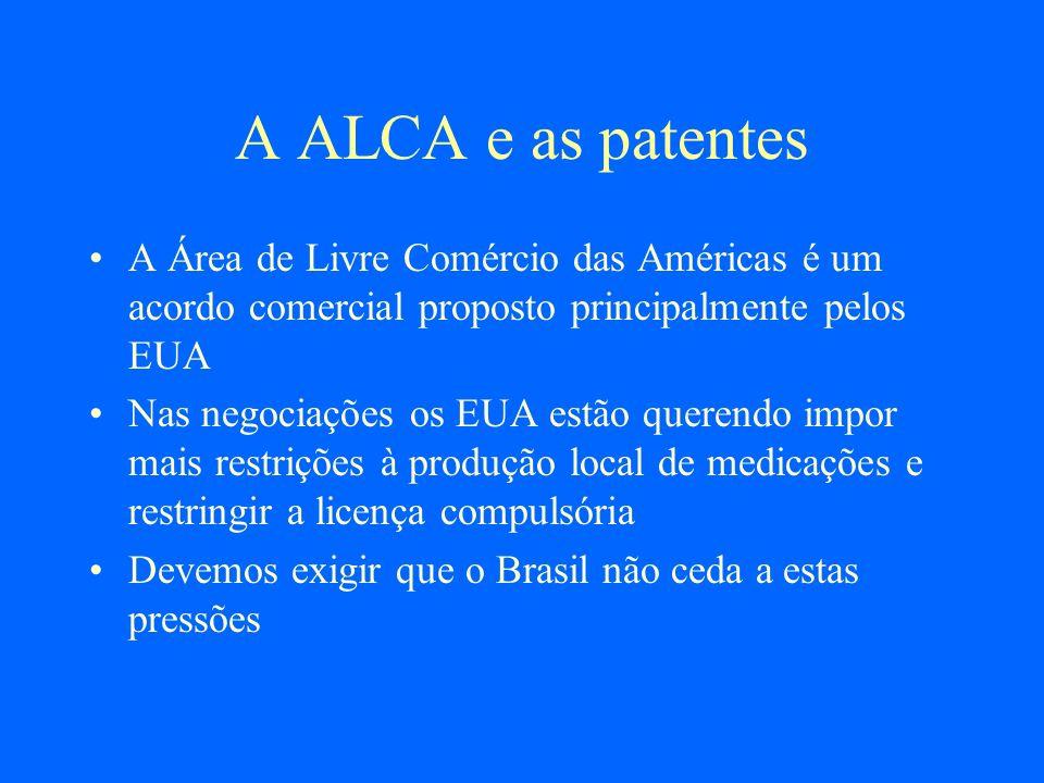 A ALCA e as patentes A Área de Livre Comércio das Américas é um acordo comercial proposto principalmente pelos EUA Nas negociações os EUA estão queren