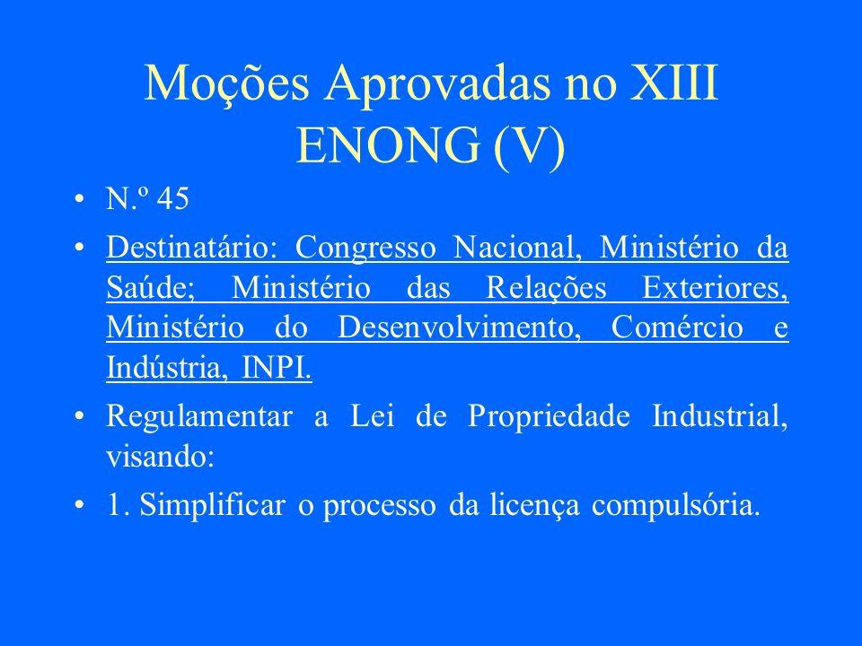 Moções Aprovadas no XIII ENONG (V) N.º 45 Destinatário: Congresso Nacional, Ministério da Saúde; Ministério das Relações Exteriores, Ministério do Des
