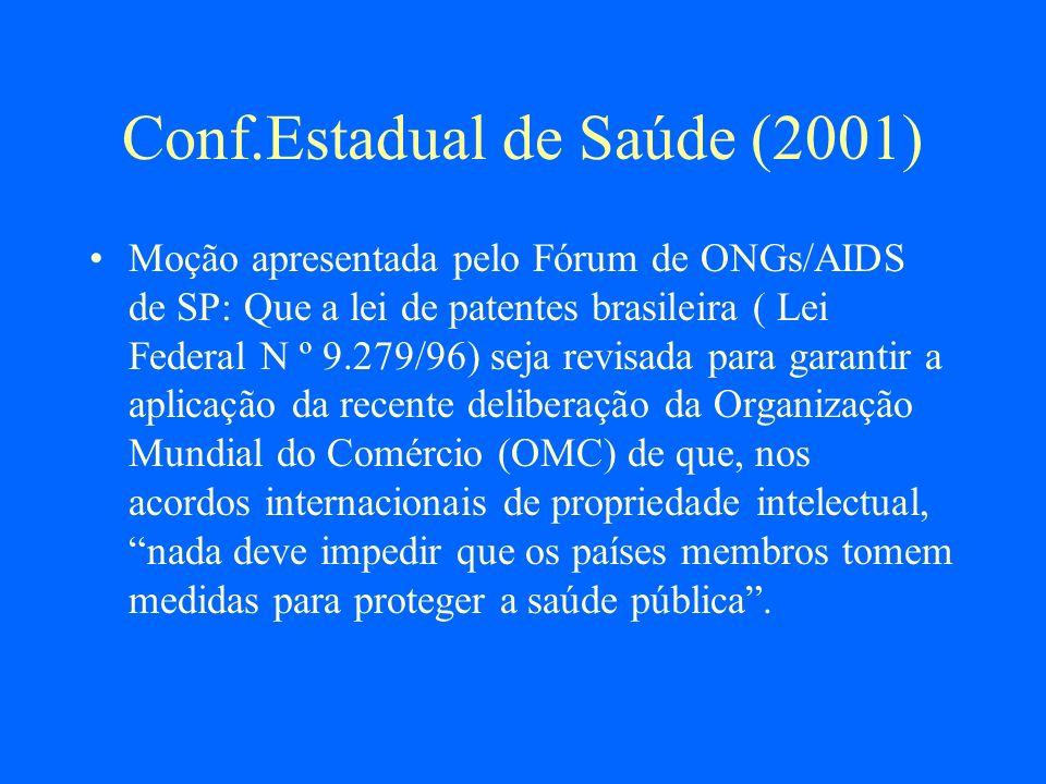 Sobre a lei de propriedade industrial Aprovada em 1996; porém outros países esperaram até 2000 (não exigido pela OMC) Reconheceu a patente das pipeline drugs (não exigido pelo TRIPS) Não colocou a importação paralela (permitida pelo TRIPS) Conclusão: não defendeu os interesses do Brasil