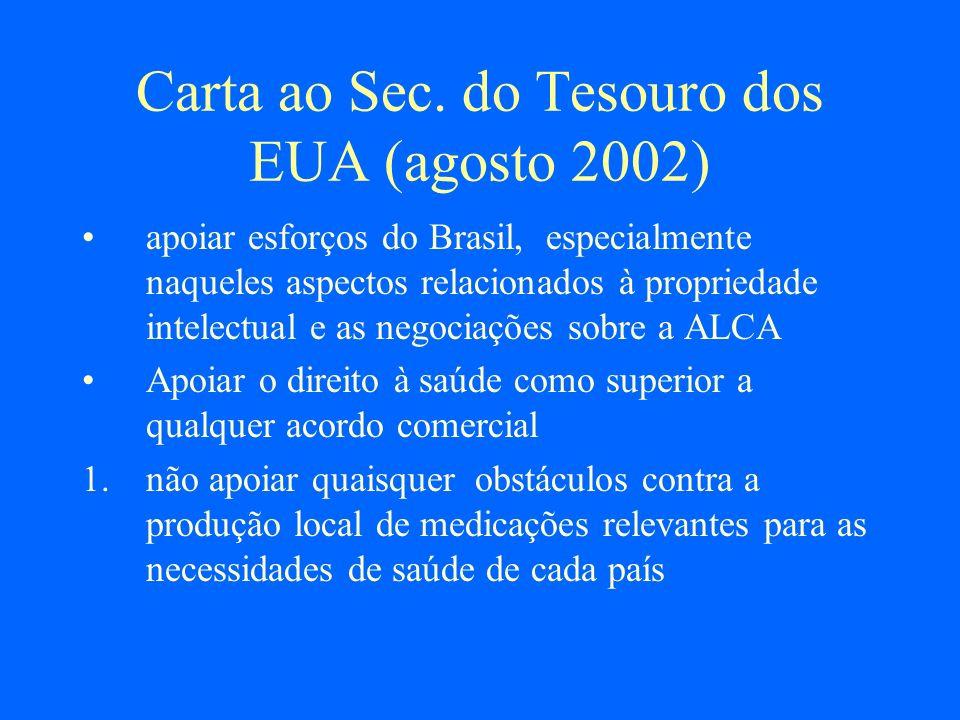Carta ao Sec. do Tesouro dos EUA (agosto 2002) apoiar esforços do Brasil, especialmente naqueles aspectos relacionados à propriedade intelectual e as