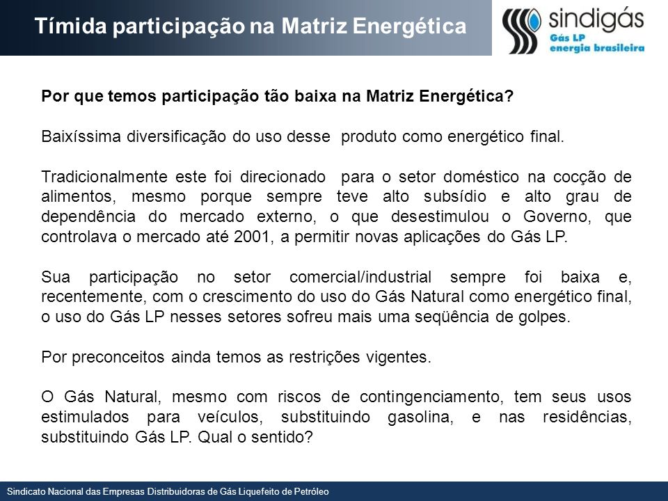 Sindicato Nacional das Empresas Distribuidoras de Gás Liquefeito de Petróleo A partir de cenários base de consumo e oferta, se prevê...