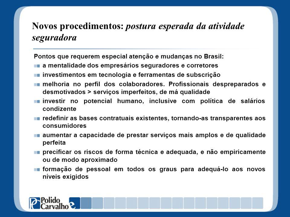 Novos procedimentos: postura esperada da atividade seguradora política de comissionamento adequada e com base nos serviços efetivamente prestados.