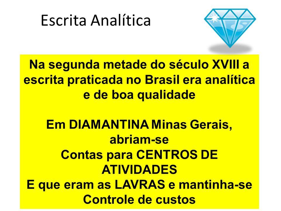 Escrita Analítica Na segunda metade do século XVIII a escrita praticada no Brasil era analítica e de boa qualidade Em DIAMANTINA Minas Gerais, abriam-