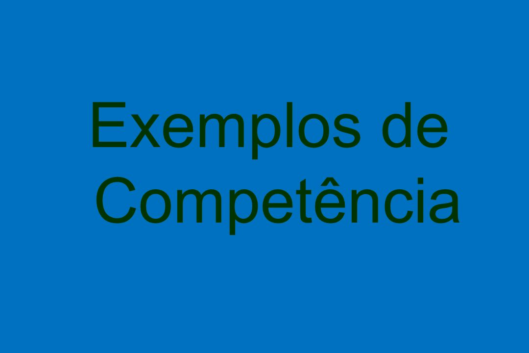Exemplos de Competência
