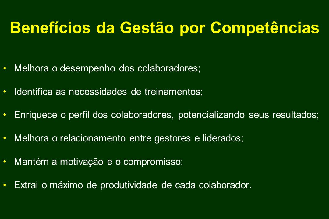 Melhora o desempenho dos colaboradores; Identifica as necessidades de treinamentos; Enriquece o perfil dos colaboradores, potencializando seus resulta