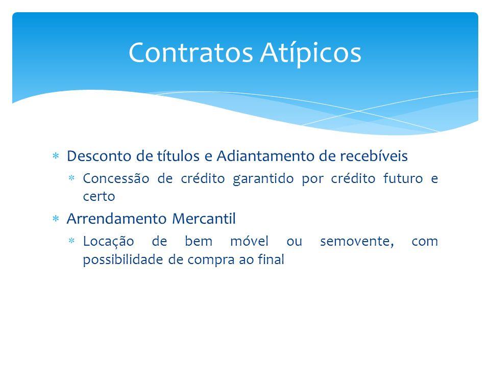 Desconto de títulos e Adiantamento de recebíveis Concessão de crédito garantido por crédito futuro e certo Arrendamento Mercantil Locação de bem móvel