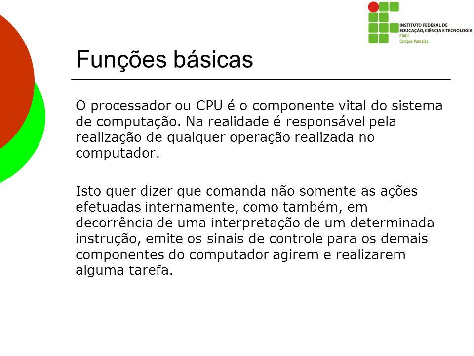 Funções básicas Tem por propósito, realizar operações com os dados (processamento) normalmente numéricos.