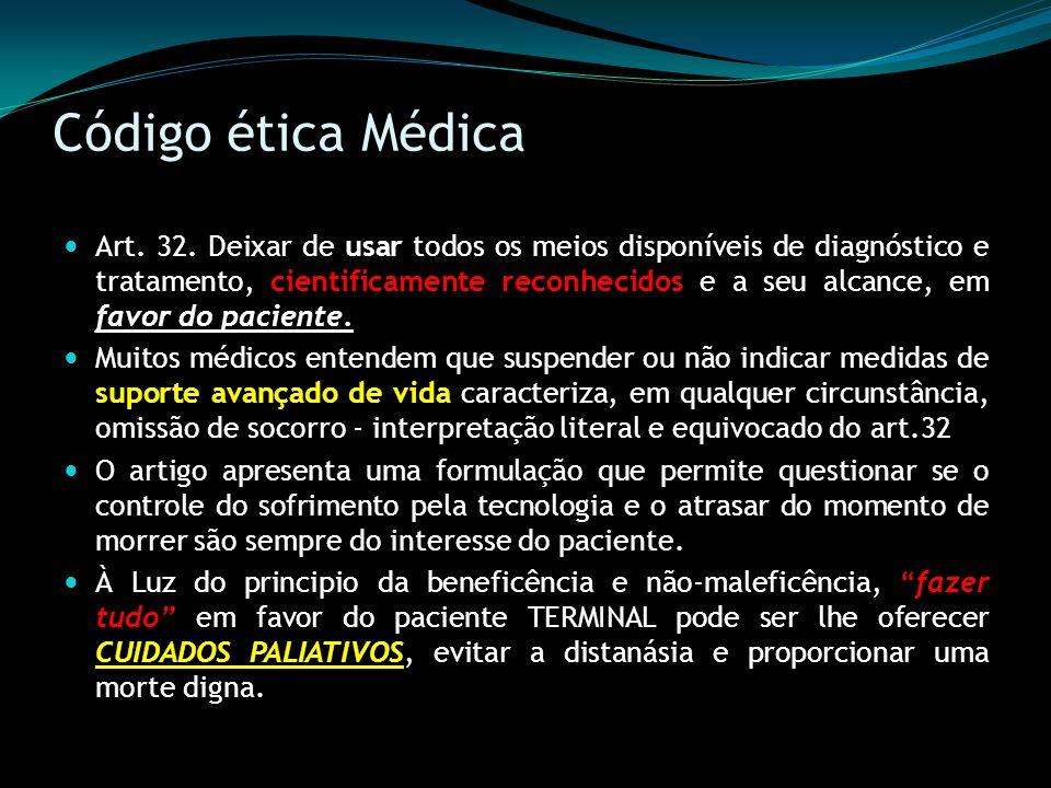 Código ética Médica Art. 32. Deixar de usar todos os meios disponíveis de diagnóstico e tratamento, cientificamente reconhecidos e a seu alcance, em f