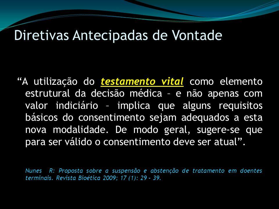 Diretivas Antecipadas de Vontade A utilização do testamento vital como elemento estrutural da decisão médica – e não apenas com valor indiciário – imp