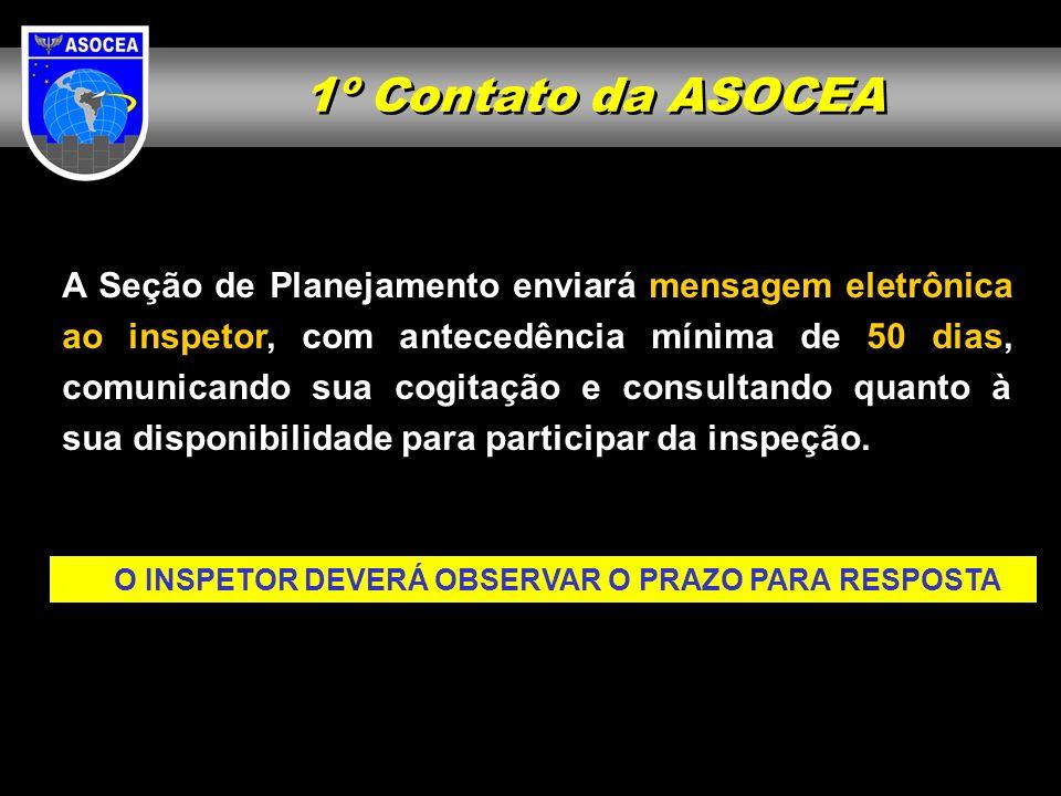 1º Contato da ASOCEA A Seção de Planejamento enviará mensagem eletrônica ao inspetor, com antecedência mínima de 50 dias, comunicando sua cogitação e