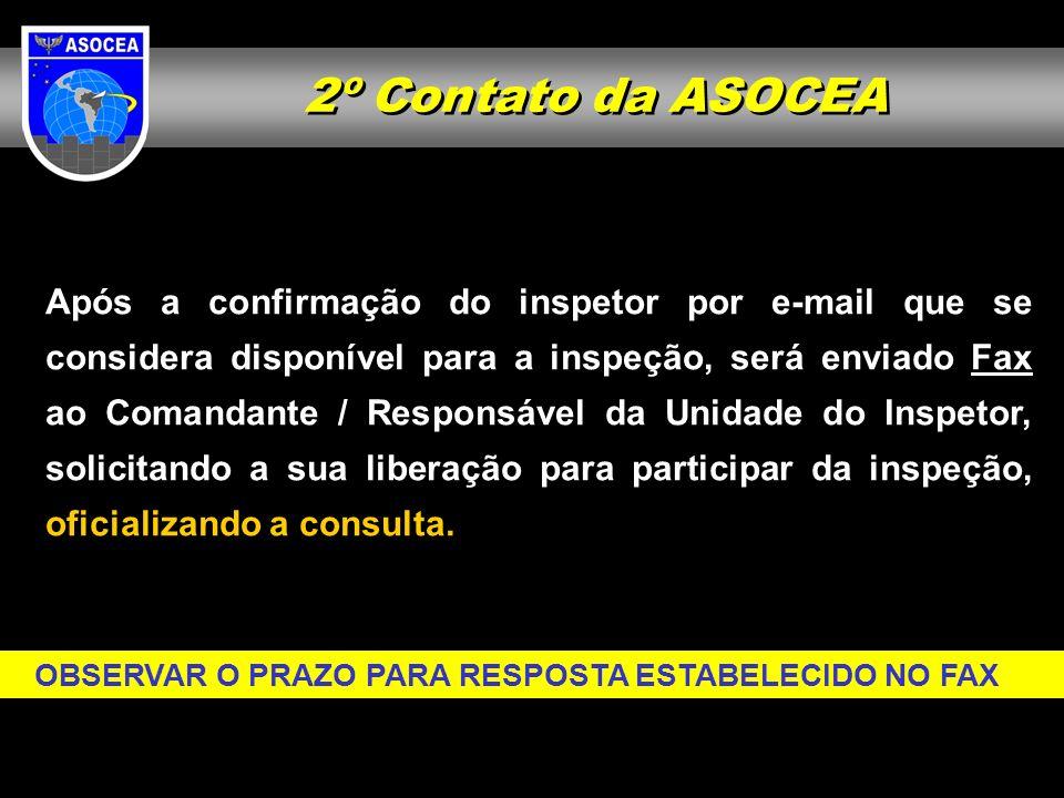 2º Contato da ASOCEA Após a confirmação do inspetor por e-mail que se considera disponível para a inspeção, será enviado Fax ao Comandante / Responsáv