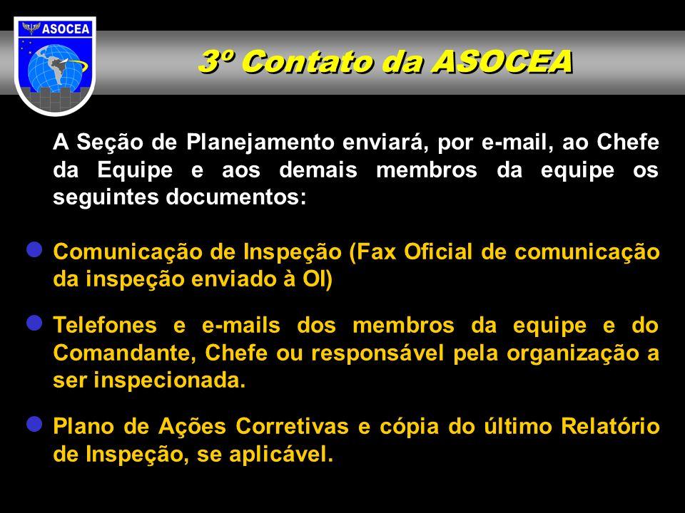 3º Contato da ASOCEA A Seção de Planejamento enviará, por e-mail, ao Chefe da Equipe e aos demais membros da equipe os seguintes documentos: Comunicaç