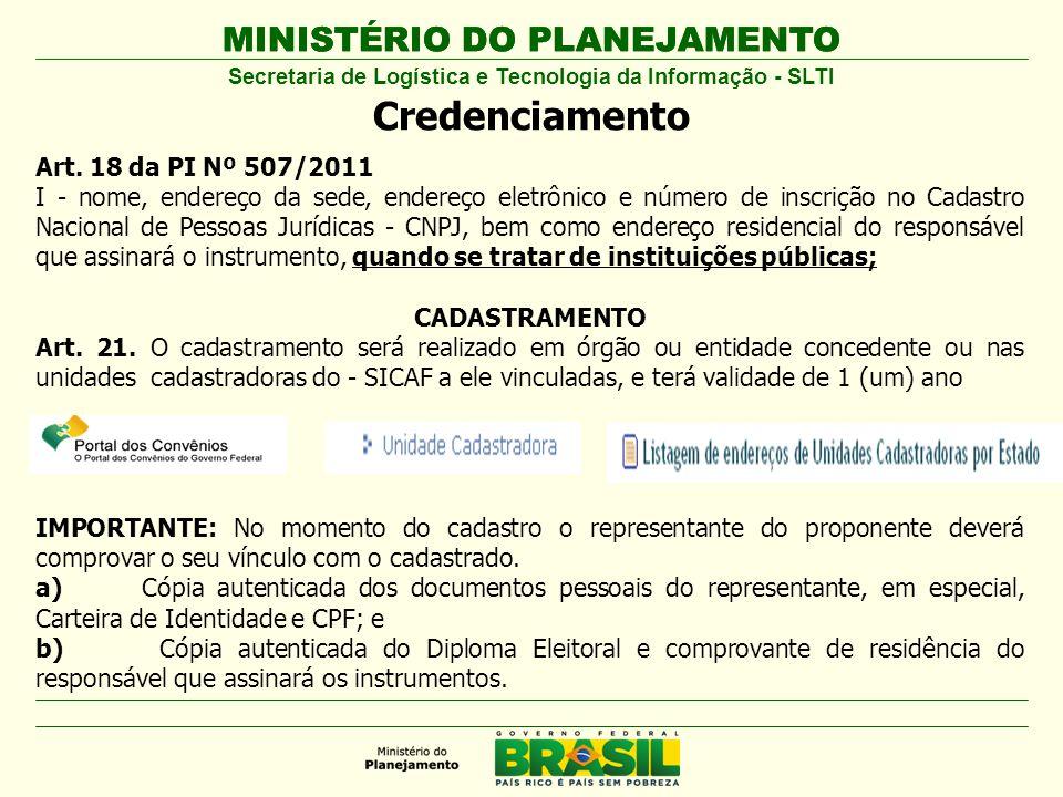 MINISTÉRIO DO PLANEJAMENTO Secretaria de Logística e Tecnologia da Informação - SLTI Art. 18 da PI Nº 507/2011 I - nome, endereço da sede, endereço el