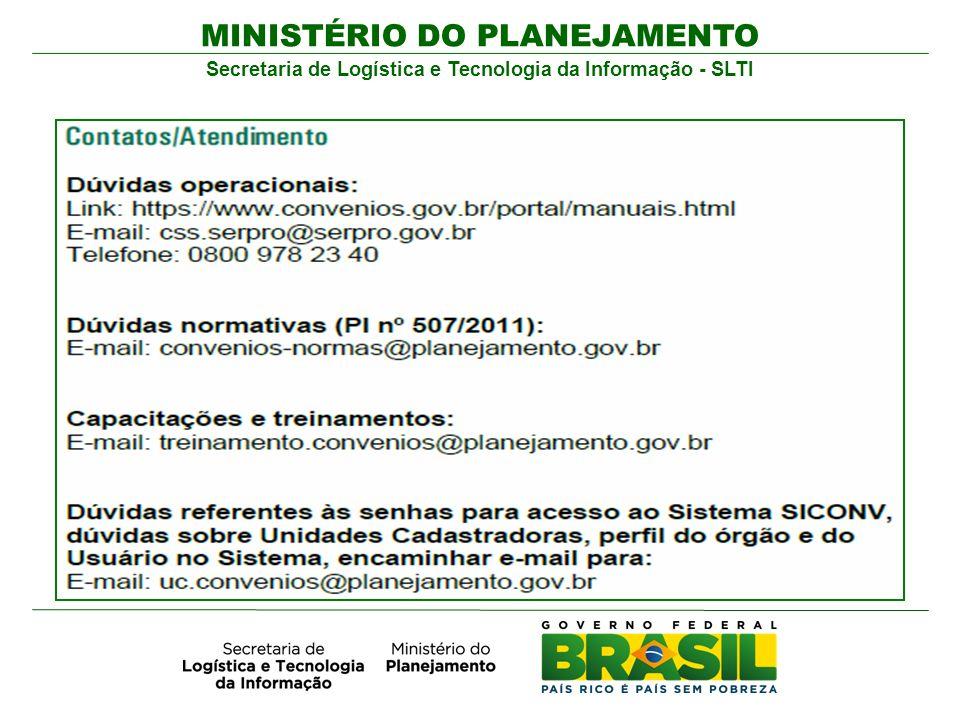 MINISTÉRIO DO PLANEJAMENTO Secretaria de Logística e Tecnologia da Informação - SLTI