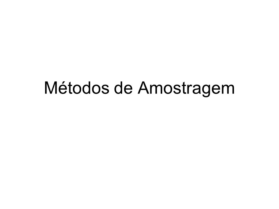 Métodos de Amostragem