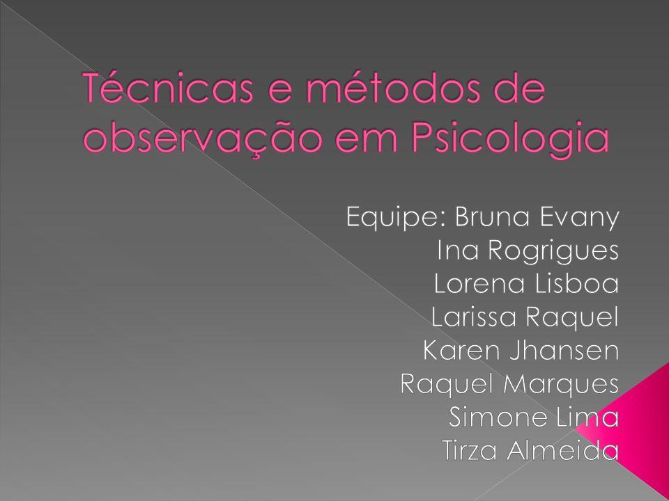 A observação é um instrumento largamente utilizado nas ciências para a obtenção de informações que serão posteriormente analisadas pelos mais diversos métodos (Campos, 2001; Gil, 1999; Alves-Mazzotti e Gewansznajder, 2002).
