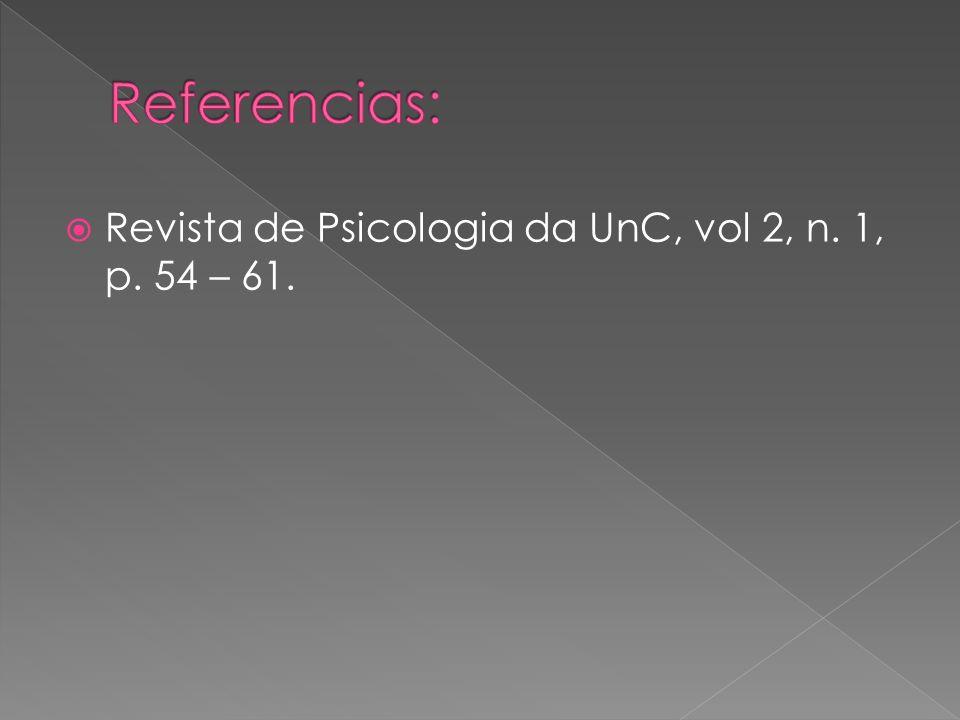 Revista de Psicologia da UnC, vol 2, n. 1, p. 54 – 61.