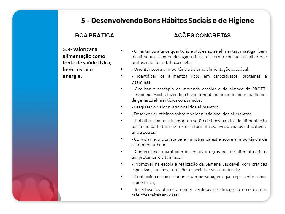 5 - Desenvolvendo Bons Hábitos Sociais e de Higiene 5 - Desenvolvendo Bons Hábitos Sociais e de Higiene 5.3- Valorizar a alimentação como fonte de saú