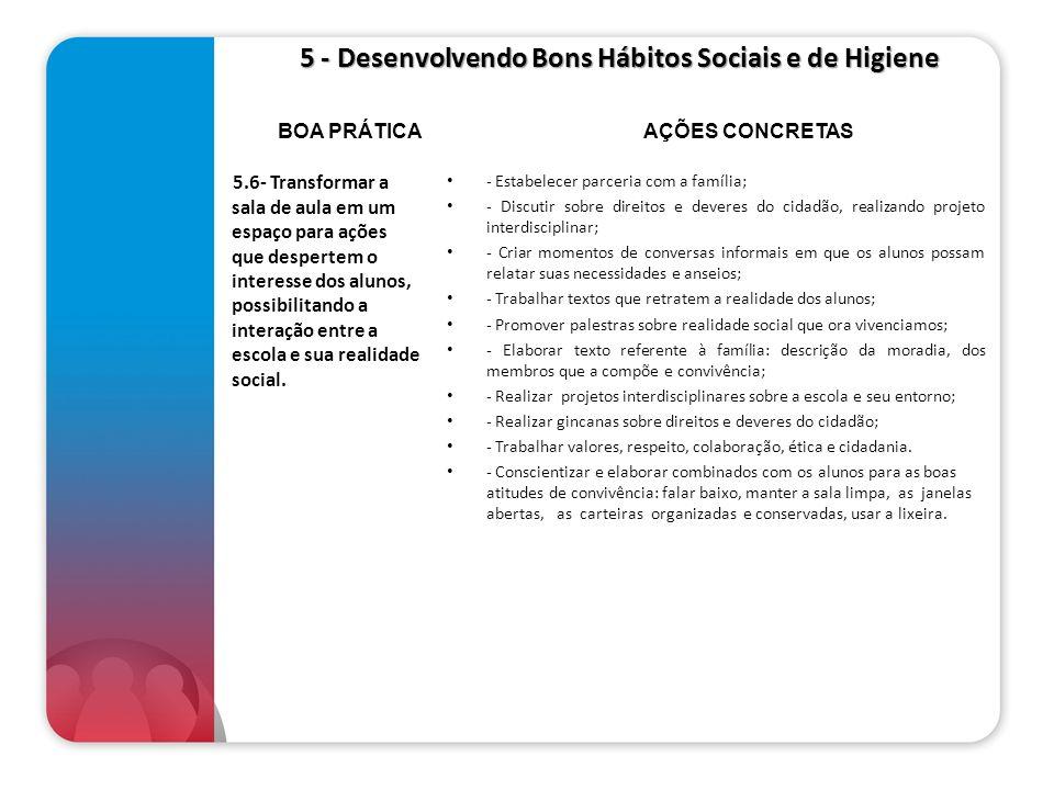 5 - Desenvolvendo Bons Hábitos Sociais e de Higiene 5 - Desenvolvendo Bons Hábitos Sociais e de Higiene 5.6- Transformar a sala de aula em um espaço p