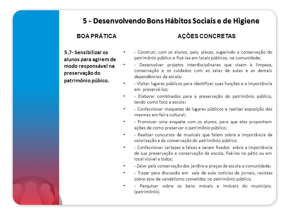 5 - Desenvolvendo Bons Hábitos Sociais e de Higiene 5 - Desenvolvendo Bons Hábitos Sociais e de Higiene 5.7- Sensibilizar os alunos para agirem de mod