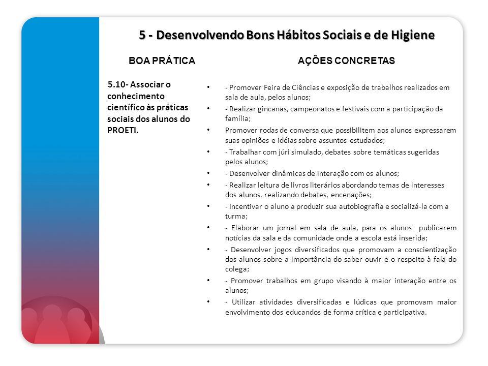 5 - Desenvolvendo Bons Hábitos Sociais e de Higiene 5 - Desenvolvendo Bons Hábitos Sociais e de Higiene 5.10- Associar o conhecimento científico às pr