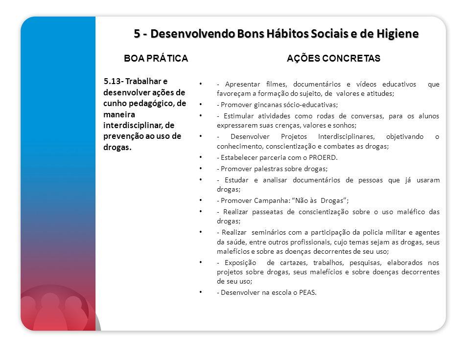 5 - Desenvolvendo Bons Hábitos Sociais e de Higiene 5 - Desenvolvendo Bons Hábitos Sociais e de Higiene 5.13- Trabalhar e desenvolver ações de cunho p