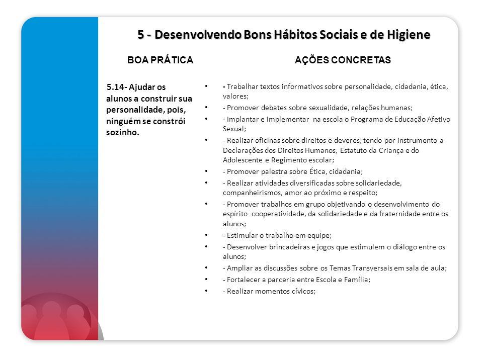 5 - Desenvolvendo Bons Hábitos Sociais e de Higiene 5 - Desenvolvendo Bons Hábitos Sociais e de Higiene 5.14- Ajudar os alunos a construir sua persona
