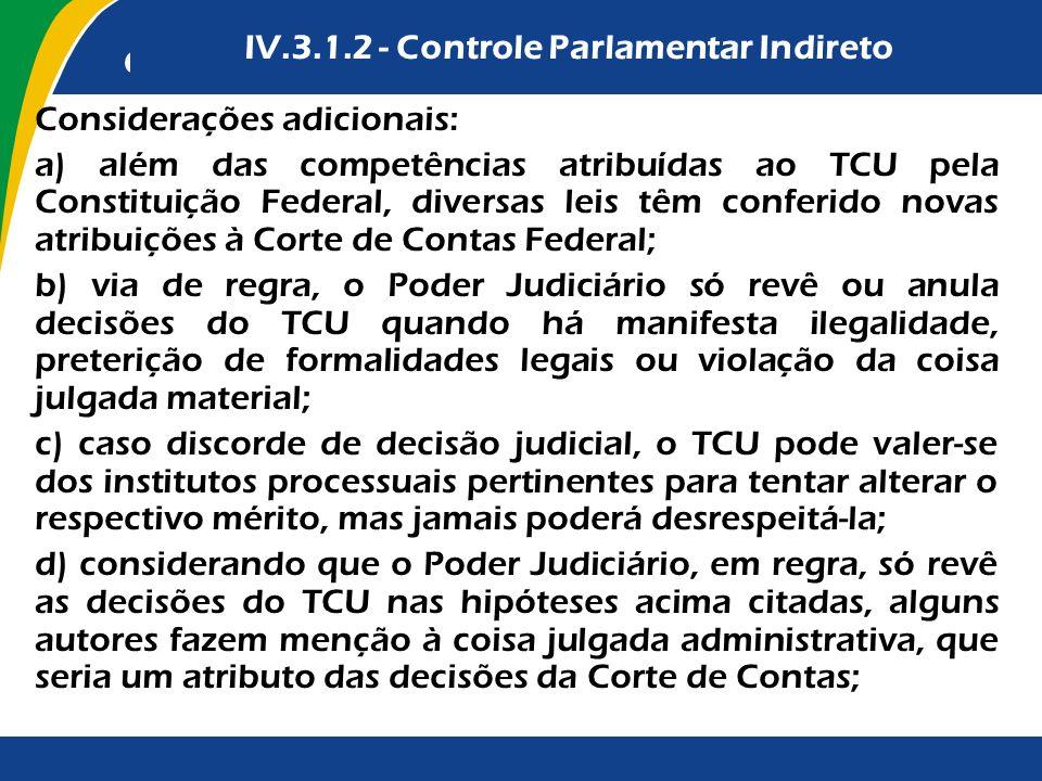 Garantias de pagamento da contraprestação pública IV.3.1.2 - Controle Parlamentar Indireto Considerações adicionais: a) além das competências atribuíd