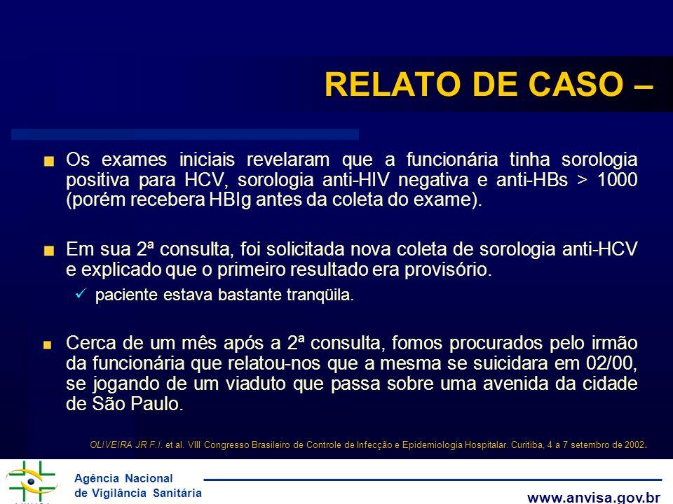 Agência Nacional de Vigilância Sanitária www.anvisa.gov.br RELATO DE CASO – Os exames iniciais revelaram que a funcionária tinha sorologia positiva pa