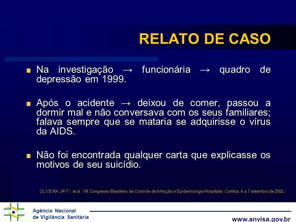 Agência Nacional de Vigilância Sanitária www.anvisa.gov.br RELATO DE CASO Na investigação funcionária quadro de depressão em 1999. Após o acidente dei