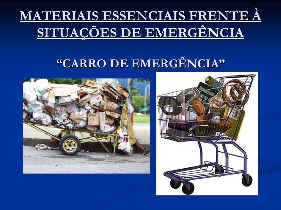 MATERIAIS ESSENCIAIS FRENTE À SITUAÇÕES DE EMERGÊNCIA CARRO DE EMERGÊNCIA