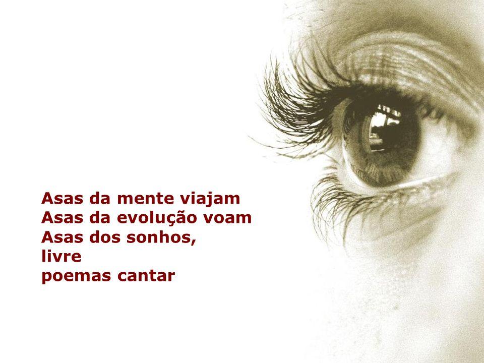 Asas da mente viajam Asas da evolução voam Asas dos sonhos, livre poemas cantar