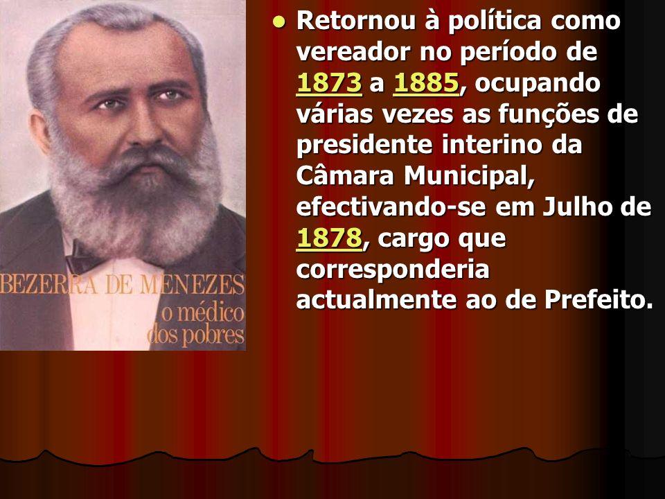 Retornou à política como vereador no período de 1873 a 1885, ocupando várias vezes as funções de presidente interino da Câmara Municipal, efectivando-se em Julho de 1878, cargo que corresponderia actualmente ao de Prefeito.