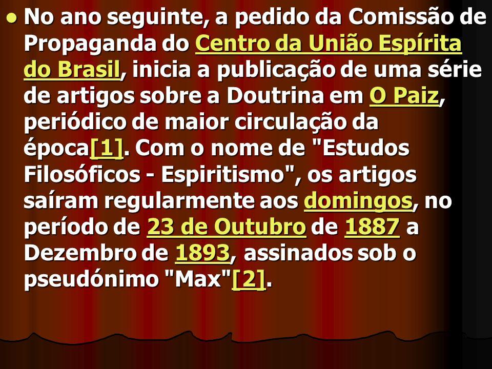 No ano seguinte, a pedido da Comissão de Propaganda do Centro da União Espírita do Brasil, inicia a publicação de uma série de artigos sobre a Doutrina em O Paiz, periódico de maior circulação da época[1].