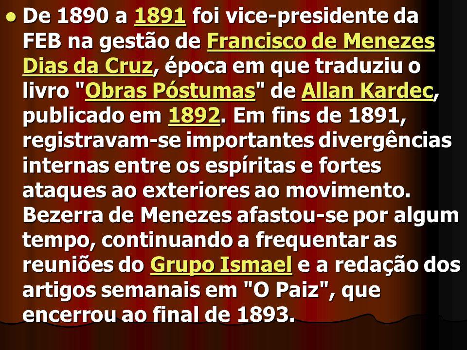 De 1890 a 1891 foi vice-presidente da FEB na gestão de Francisco de Menezes Dias da Cruz, época em que traduziu o livro Obras Póstumas de Allan Kardec, publicado em 1892.