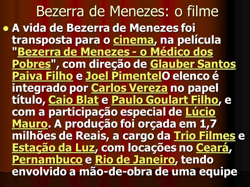 Bezerra de Menezes: o filme A vida de Bezerra de Menezes foi transposta para o cinema, na película