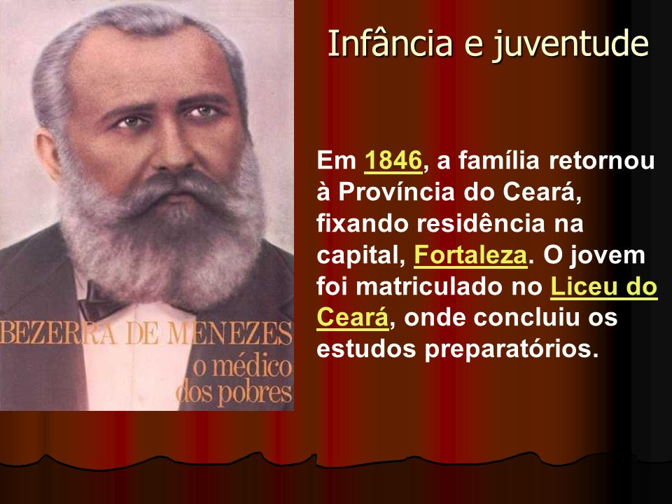 Infância e juventude Em 1846, a família retornou à Província do Ceará, fixando residência na capital, Fortaleza. O jovem foi matriculado no Liceu do C