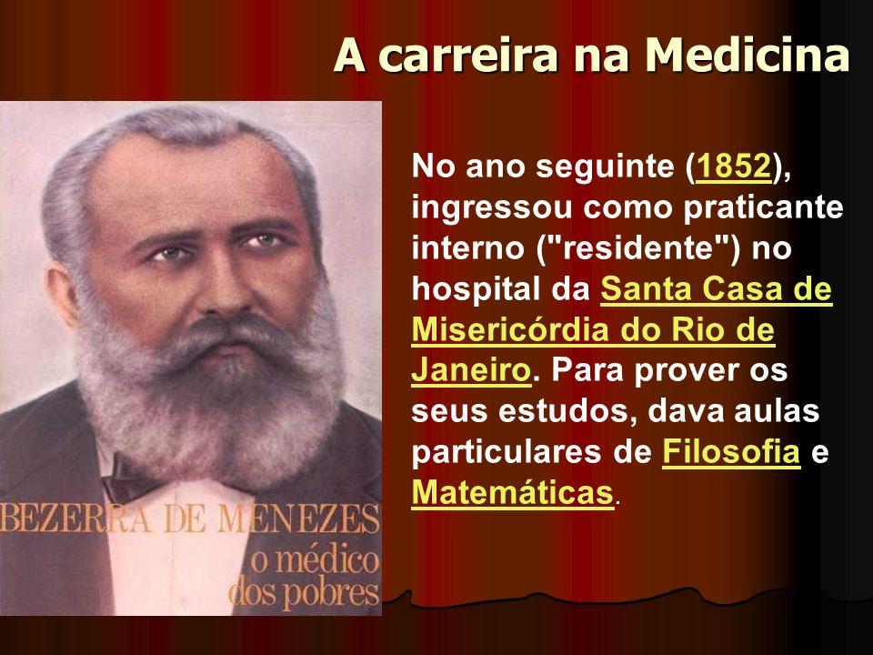 A carreira na Medicina No ano seguinte (1852), ingressou como praticante interno (