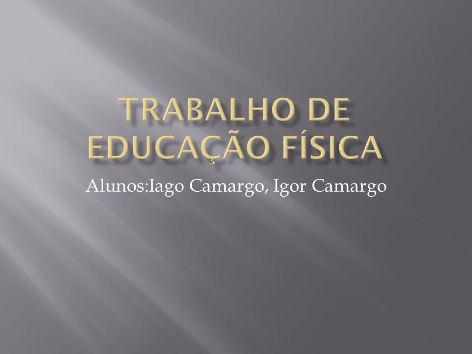 Alunos:Iago Camargo, Igor Camargo
