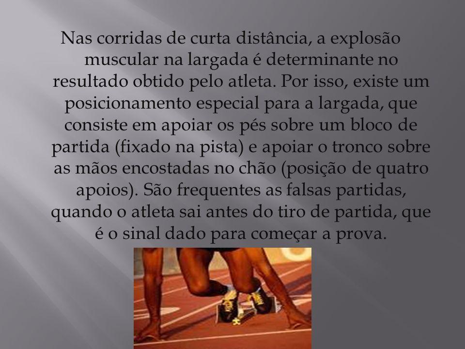 Nas corridas de curta distância, a explosão muscular na largada é determinante no resultado obtido pelo atleta. Por isso, existe um posicionamento esp