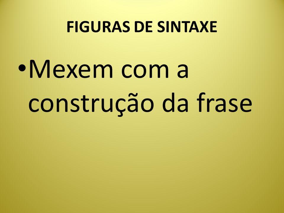 FIGURAS DE SINTAXE Mexem com a construção da frase