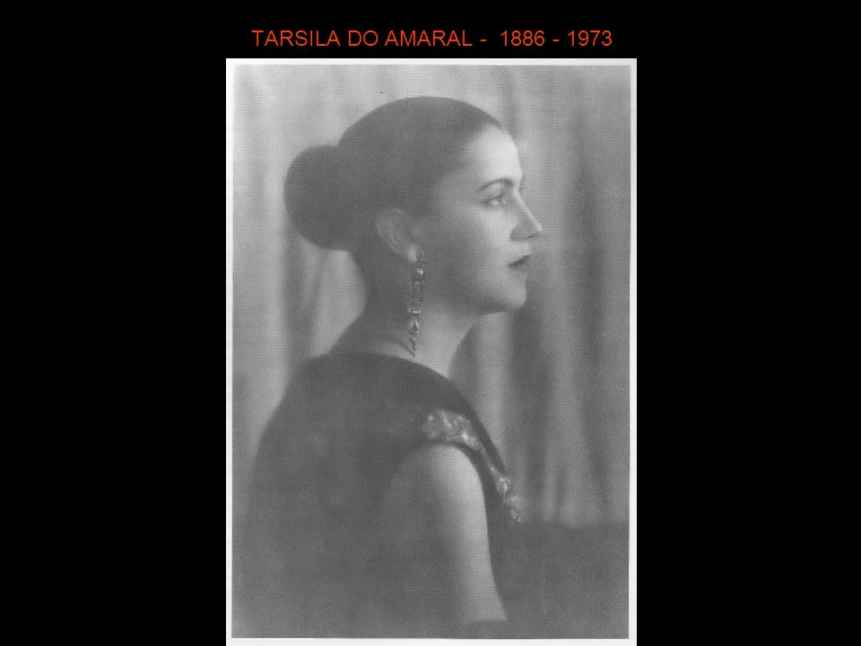 TARSILA DO AMARAL - 1886 - 1973