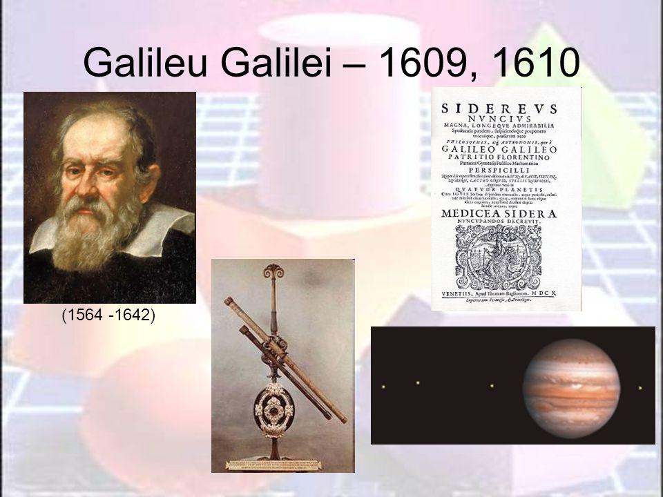 Galileu Galilei – 1609, 1610 (1564 -1642)