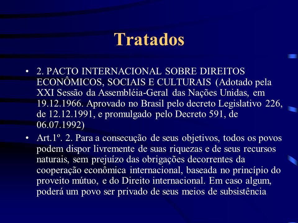 Tratados 2. PACTO INTERNACIONAL SOBRE DIREITOS ECONÔMICOS, SOCIAIS E CULTURAIS (Adotado pela XXI Sessão da Assembléia-Geral das Nações Unidas, em 19.1