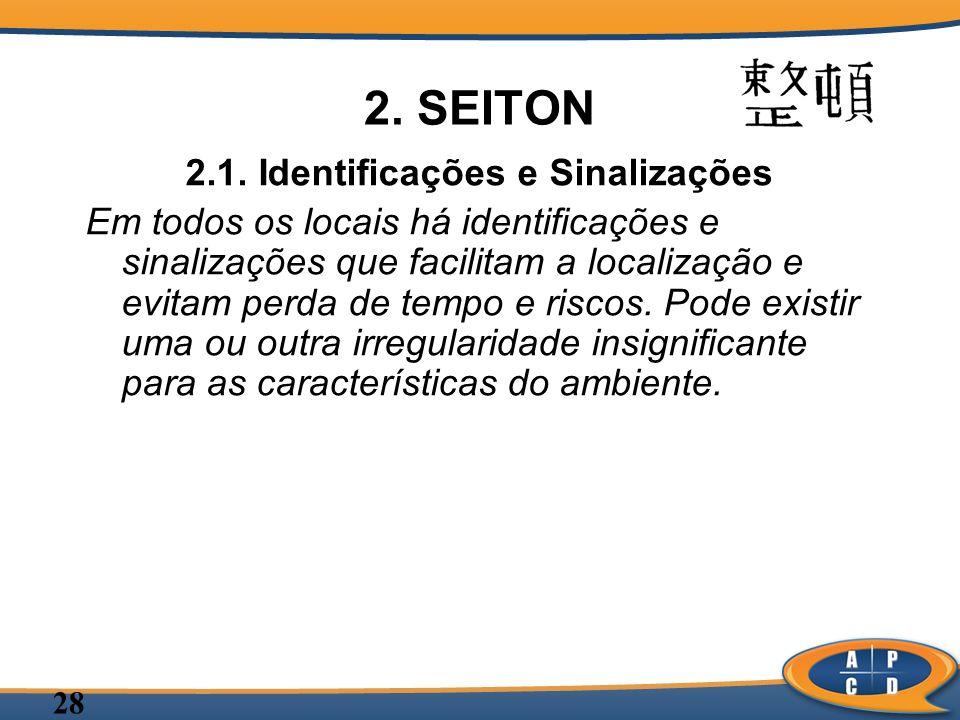 28 2. SEITON 2.1. Identificações e Sinalizações Em todos os locais há identificações e sinalizações que facilitam a localização e evitam perda de temp