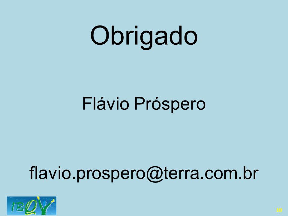 10 Obrigado Flávio Próspero flavio.prospero@terra.com.br